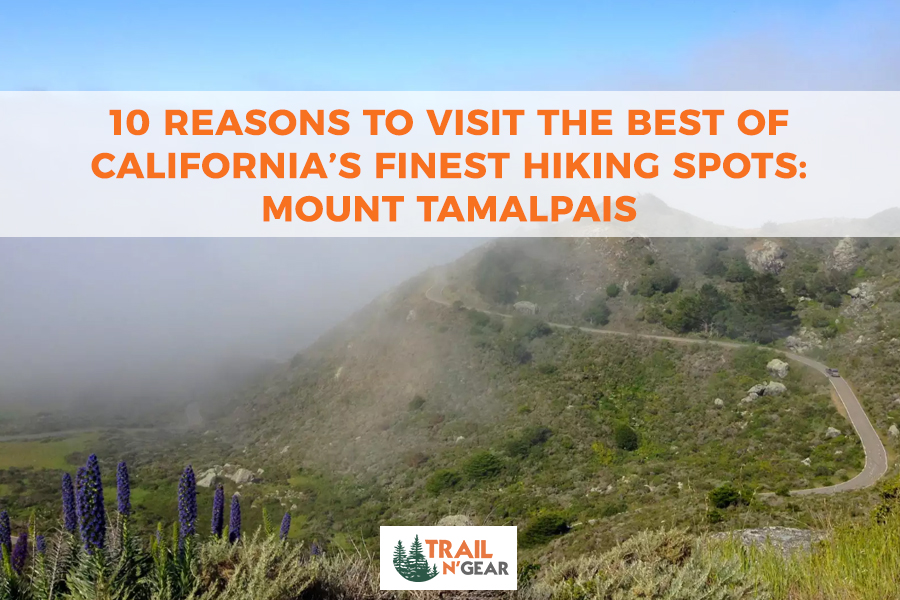 10 Reasons to Visit the Best of California's Finest Hiking Spots: Mount Tamalpais