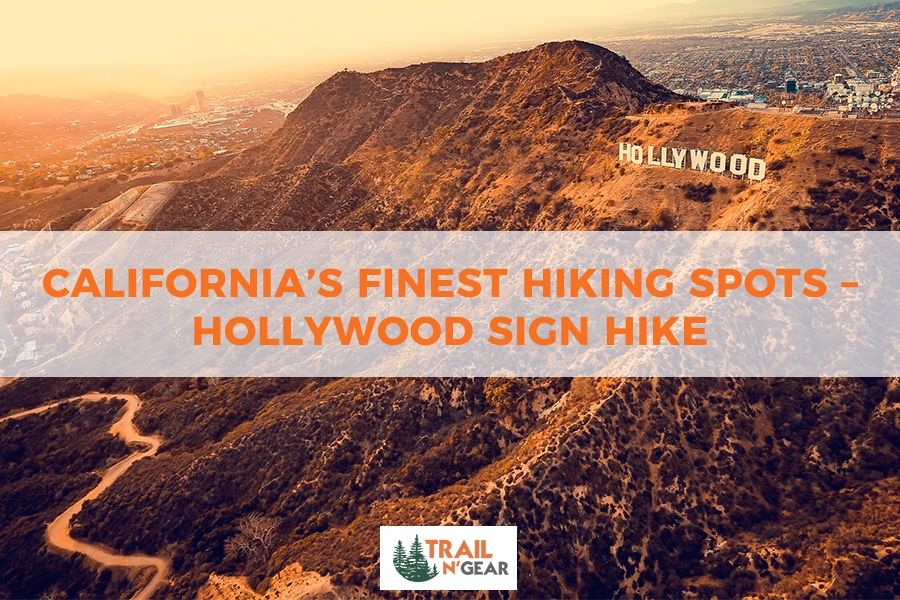 California's Finest Hiking Spots – Hollywood Sign Hike