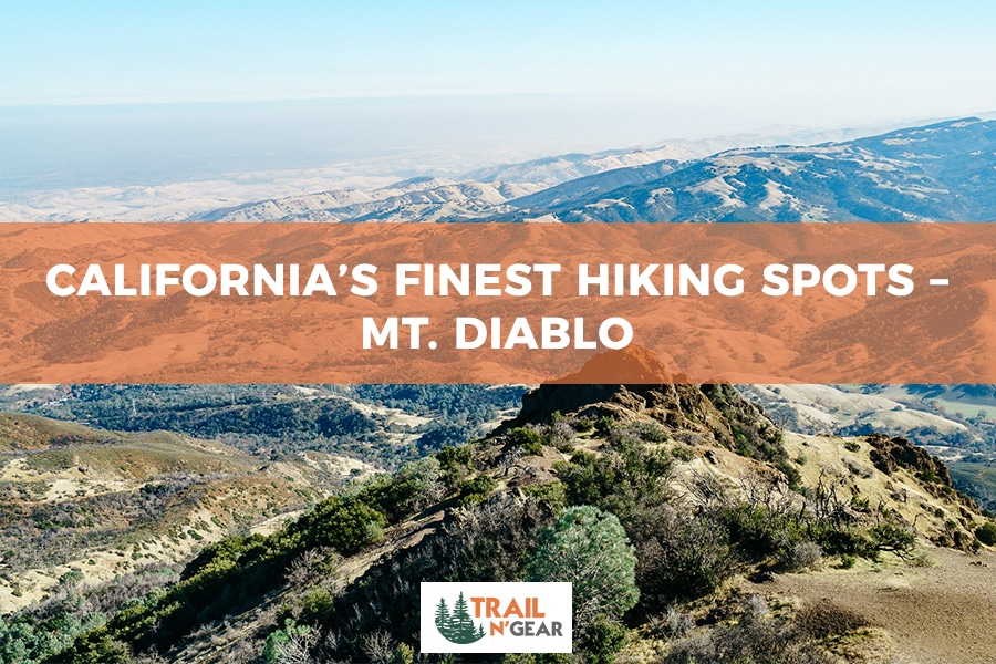 California's Finest Hiking Spots – Mt. Diablo